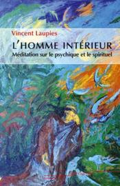 L'homme intérieur ; méditation sur le psychique et le spirituel - Couverture - Format classique