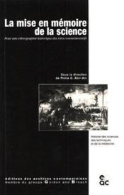 La mise en memoire de la science ; pour une ethnographie historique des rites commemoratifs - Couverture - Format classique