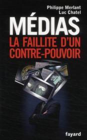 Médias ; la faillite d'un contre-pouvoir - Couverture - Format classique