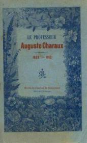 Le professeur Auguste Charaux, 1832 -1912 - Couverture - Format classique