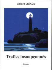 Trafics Insoupconnes - Couverture - Format classique
