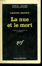 La Nue Et Le Mort. Collection : Serie Noire N° 847 - Couverture - Format classique