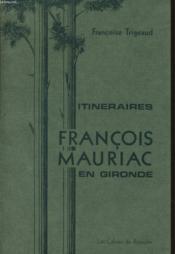 Itineraires Francois Mauriac En Gironde - Couverture - Format classique