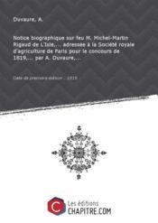 Notice biographique sur feu M. Michel-Martin Rigaud de L'Isle,... adressée à la Société royale d'agriculture de Paris pour le concours de 1819,... par A. Duvaure,... [Edition de 1819] - Couverture - Format classique