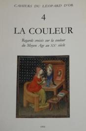 La couleur ; regards croisés sur la couleur du Moyen Âge au XXe siècle - Couverture - Format classique