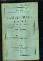 L'Anthropologie Criminelle Et Ses Recents Progres / 2e Edition Revue Et Augmentee. - Couverture - Format classique