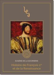 Histoire de Francois 1er et de la Renaissance - Couverture - Format classique
