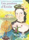 Les Passions D'Emilie (La Marquise Du Chatelet, Une Femme D'Exc