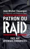 Patron du RAID ; face aux attentats terroristes