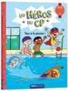 Les heros du CP - premieres lectures niveau 2 ; tous à la piscine !