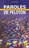 Paroles De Peloton. 63 Ex-Professionnels A Coeur Ouvert