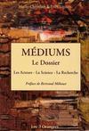 Mediums, Les Dossier : Les Acteurs- La Science- La Recherche