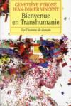 Bienvenue en Transhumanie ; sur l'homme de demain