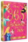365 histoires pour chaque soir ; princesses et fées