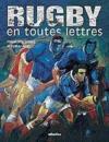 Rugby En Toutes Lettres