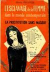 L'ESCLAVAGE DE LA FEMME DANS LE MONDE CONTEMPORAIN ou la prostitution sans masque