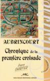 Aubrincourt ; chronique de la première croisade