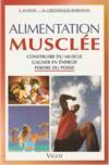 Alimentation musclée ; construire du muscle, gagner en énergie, perdre du poids