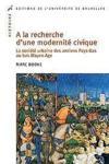 À la recherche d'une modernité civique ; la société urbaine des Pays-Bas au bas Moyen-Âge