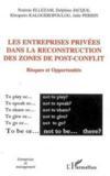 Les entreprises privées dans la reconstruction des zones de post-conflit ; risques et opportunités