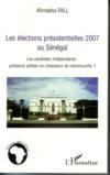 Élections presidentielles 2007 au sénégal ; les candidats indépendants : poissons pilotes ou chasseurs de mammouths ?