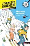 L'ENIGME DES VACANCES PRIMAIRE T.26 ; montagne explosive ! du CE2 au CM1 ; 8/9 ans
