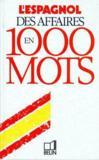 L'espagnol ; des affaires en 1000 mots