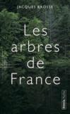 Les arbres de France ; histoires et légendes