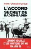 L'accord secret de Baden-Baden ; comment de Gaulle et les Soviétiques ont mis fin à mai 68