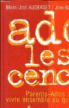 Adolescence - Parents-Ados : Vivre Ensemble Au Quotidien.