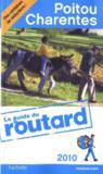 Guide Du Routard ; Poitou ; Charentes (Edition 2009/2010)