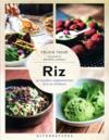 Riz ; 50 recettes végétariennes d'ici et d'ailleurs