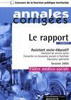 Le rapport ; assistant socio-educatif. assistant de service social, conseiller en economie sociale et familiale, educ.
