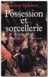 Possession et sorcellerie ; au XVII siècle