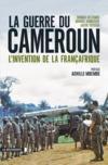 La guerre du Cameroun ; l