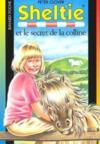 S.O.S. animaux t.145 ; Sheltie et le secret de la colline
