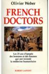 French doctors. les 25 ans d'épopée des hommes et des femmes qui ont inventé la médecine humanitaire