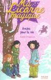 Ma licorne magique t.7 ; amies pour la vie