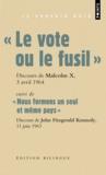 """""""le vote ou le fusil"""" ; discours de Malcolm X, 3 avril 1964 ; """"nous formons un seul et même pays"""" ; discours de John Fitzgerald Kennedy, 11 juin 1963"""