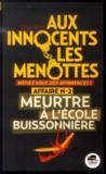 Aux innocents les menottes t.2 ; meurtre à l'école buissonnière