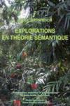 Explorations dans la théorie sémantique