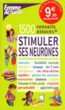 1500 conseils & astuces stimuler ses neurones