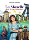 La Moselle, une terre d