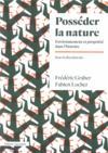 Posséder la nature ; environnement et propriété dans l'histoire