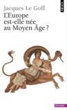 L'Europe est-elle née au Moyen Age ?