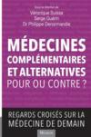 Médecines complémentaires et alternatives, pour ou contre ? regards croisés sur la médecine de demain