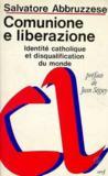 Communione E Liberazione Identite Catholique Et D Isqualification Du Monde