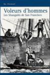 Voleurs d'hommes ; les Shangaïés de San Francisco