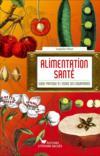 L'alimentation santé ; guide pratique à l'usage des gourmands