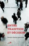 Entre tradition et décision ; devenir chrétien aujourd